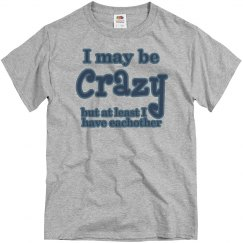I May Be Crazy, But...