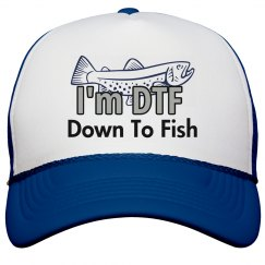I'm DTF (Down To Fish)