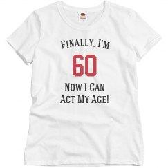 Finally, I'm 60