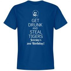 Get Drunk Steal Tigers