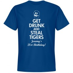 Get Drunk. Steal Tigers.