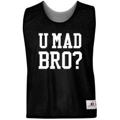 U Mad Bro? Pinnie