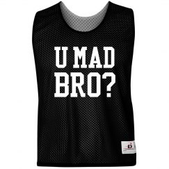 U Mad Bro? Pinnie