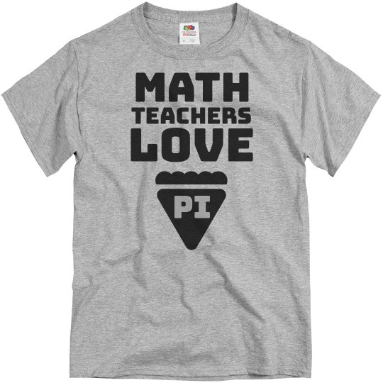f1d37b1091 Math Teachers Love Pi Unisex Basic Promo T-Shirt