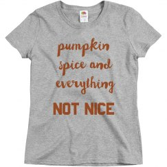 Pumpkin Spice & Everything Not Nice