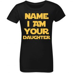 Custom I Am Your Daughter