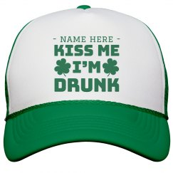 Custom Kiss Me I'm Drunk Hat