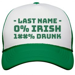 Custom 100% Drunk St. Pat's Hat
