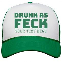 St. Patty's Custom Drunk As Feck