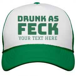St. Patty's Custom Drunk As Feck