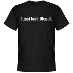 I Just Look Illegal
