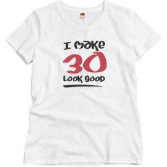I make 30 look good