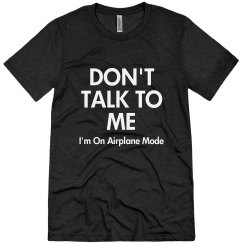 Don't Talk To Me Airplane Mode