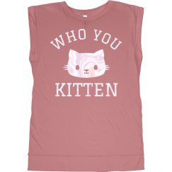 Who You Kitten