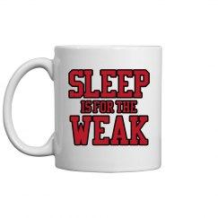 SLEEP IS FOR THE WEAK (M)