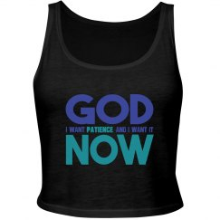 God I Want Patience NOW Cropped Tank