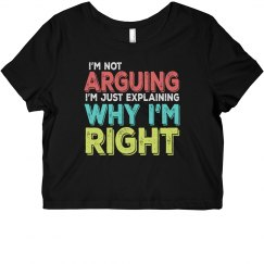I'm Right Ladies Slim Fit Crop Top Tee