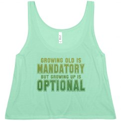 Growing Old vs Growing Up Flowy Cropped Tank