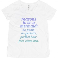Reasons to be a Mermaid Maternity Tee