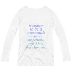 Reasons to be a Mermaid Maternity Long Sleeve Tee