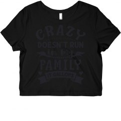 Crazy Doesn't Run In My Family, It Gallops Crop Tee