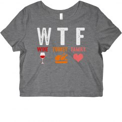 WTF Wine Turkey Family Cropped Tee