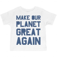 Make our planet great again blue toddler shirt.