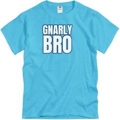 Gnarly Bro