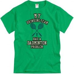 Drinking/Badmitton Prob..