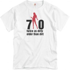 Dirty 70 Birthday