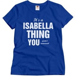 It'e a Isabella thing