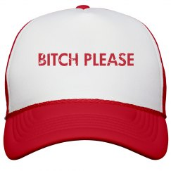 Bitch Please Hat