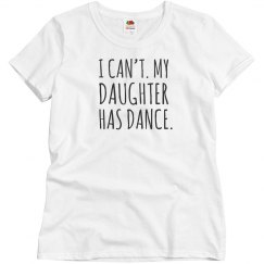 I can't, my daughter has dance