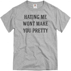 Hating Me Won't Make You Pretty