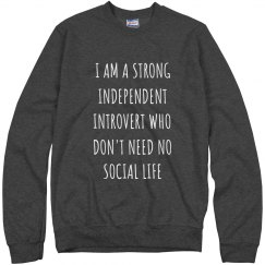 I'm A Strong Independent Introvert