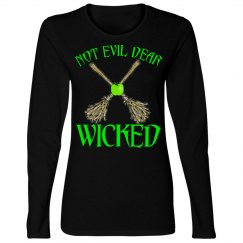 NOT EVIL DEAR WICKED