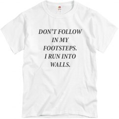 Don't Follow In My Footsteps.