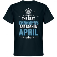 The best Grandpas are born in April shirt