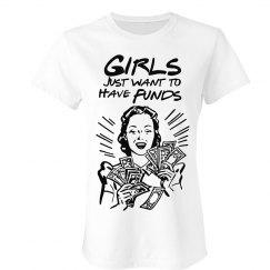Girls want funds T-Shirt