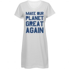 Make our planet great again nightshirt.