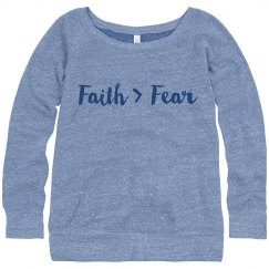 Faith > Fear Ladies Sweatshirt