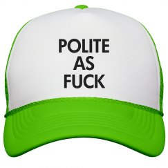 Polite As Fuck Neon Hat