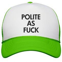 Polite As Fuck Neon Hat