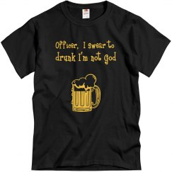 Swear 2 Drunk I'm Not God