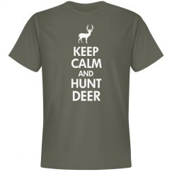 Keep Calm And Hunt Deer