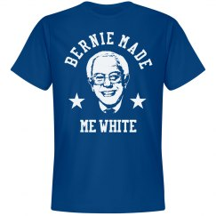 Oops... Bernie Made Me White