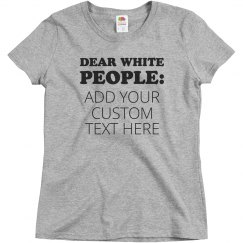 Customizable Dear White People