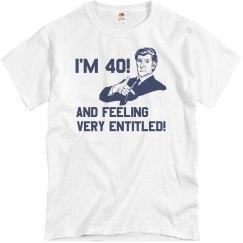 I'm 40 and Feeling Entitled