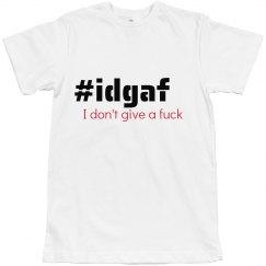 American Apparel Hashtag IDGAF T-Shirt  CDLdesigns
