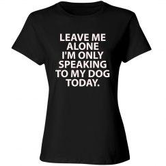 Leave Me Alone Shirt
